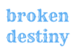 Broken Destiny